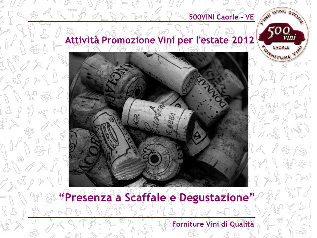 500VINI Caorle – VE Forniture Vini di Qualità Presenza a Scaffale e Degustazione Attività Promozione Vini per l'estate 2012