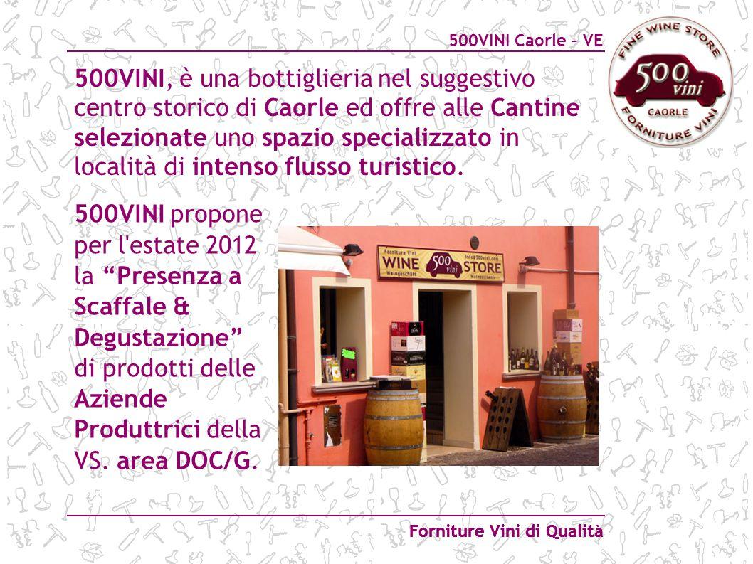 500VINI, è una bottiglieria nel suggestivo centro storico di Caorle ed offre alle Cantine selezionate uno spazio specializzato in località di intenso