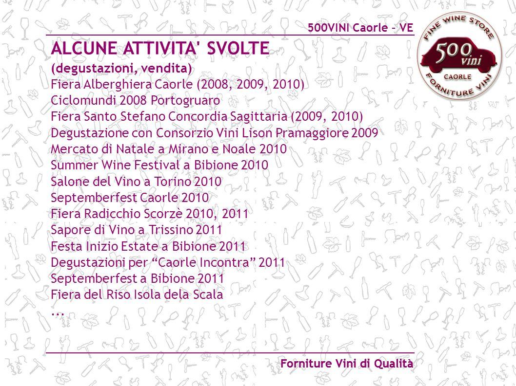 500VINI Caorle – VE Forniture Vini di Qualità ALCUNE ATTIVITA' SVOLTE (degustazioni, vendita) Fiera Alberghiera Caorle (2008, 2009, 2010) Ciclomundi 2