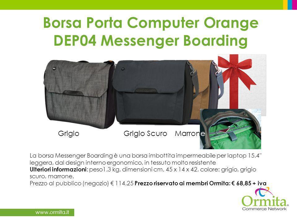 www.ormita.it Borsa Porta Computer Orange DEP04 Messenger Boarding La borsa Messenger Boarding è una borsa imbottita impermeabile per laptop 15,4 leggera, dal design interno ergonomico, in tessuto molto resistente Ulteriori informazioni : peso1.3 kg, dimensioni cm.
