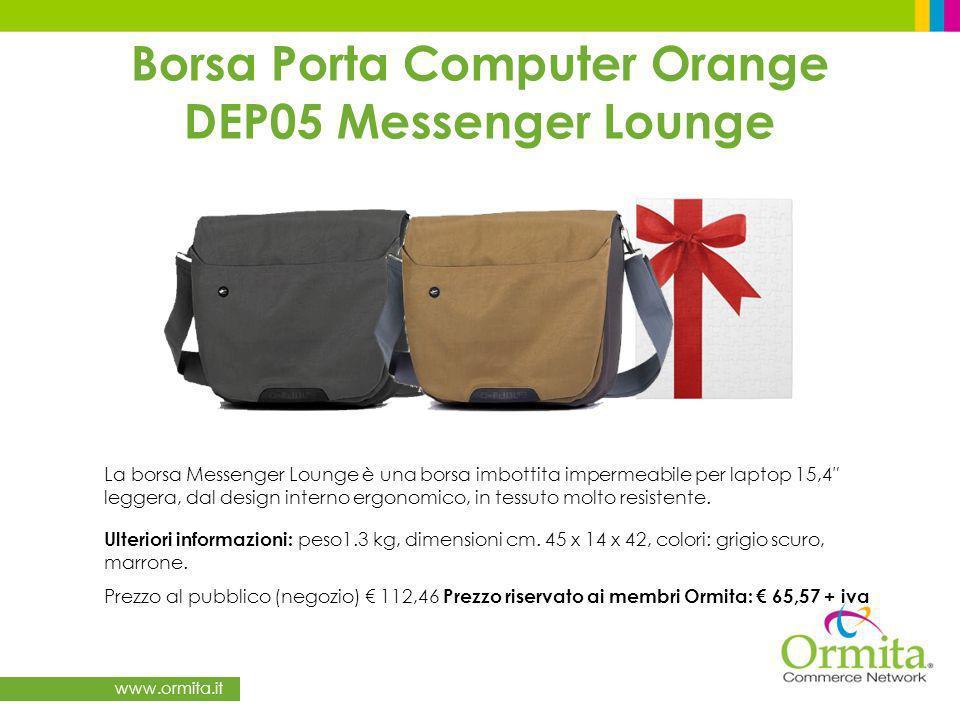 www.ormita.it Borsa Porta Computer Orange DEP05 Messenger Lounge La borsa Messenger Lounge è una borsa imbottita impermeabile per laptop 15,4 leggera, dal design interno ergonomico, in tessuto molto resistente.