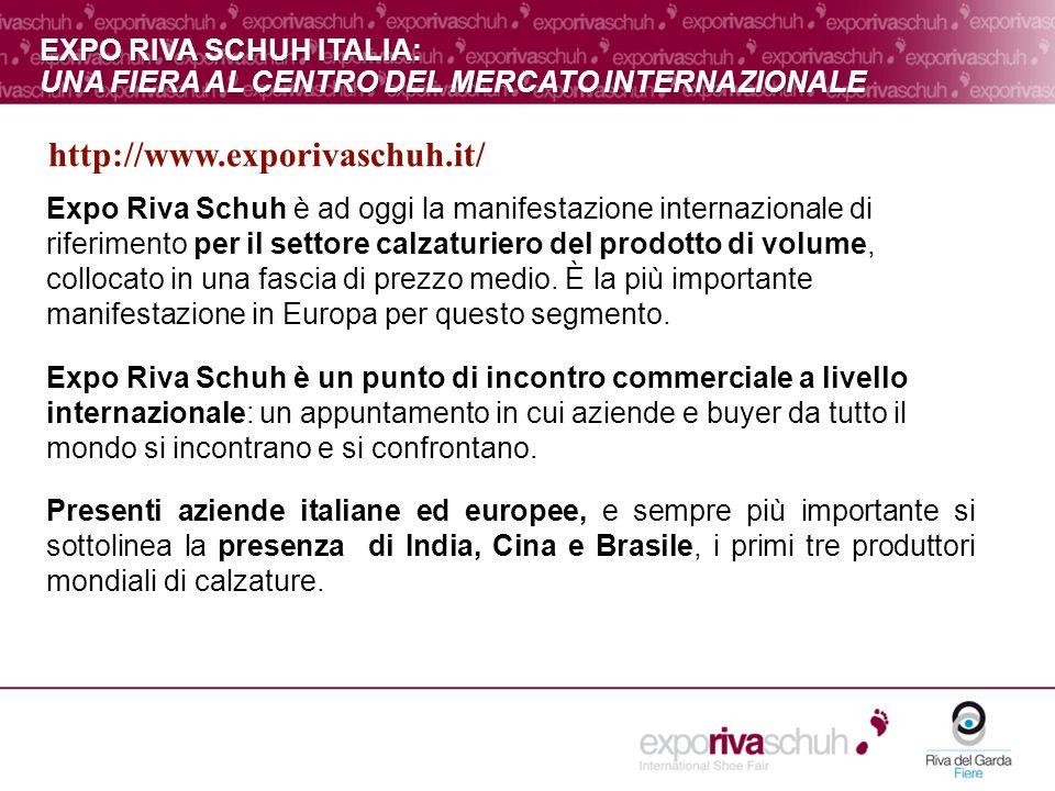 Expo Riva Schuh è ad oggi la manifestazione internazionale di riferimento per il settore calzaturiero del prodotto di volume, collocato in una fascia di prezzo medio.