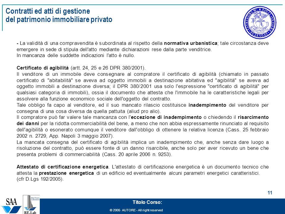 © 2005 AUTORE - All right reserved 11 Titolo Corso: Contratti ed atti di gestione del patrimonio immobiliare privato - La validità di una compravendit