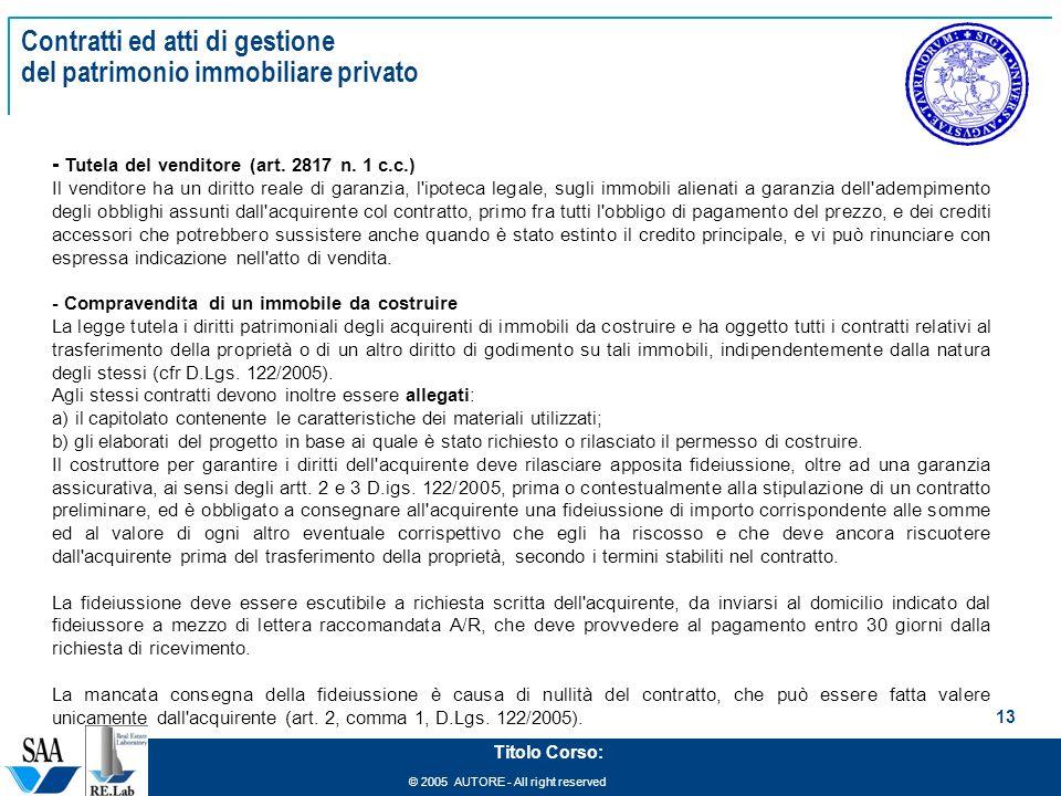© 2005 AUTORE - All right reserved 13 Titolo Corso: Contratti ed atti di gestione del patrimonio immobiliare privato - Tutela del venditore (art. 2817