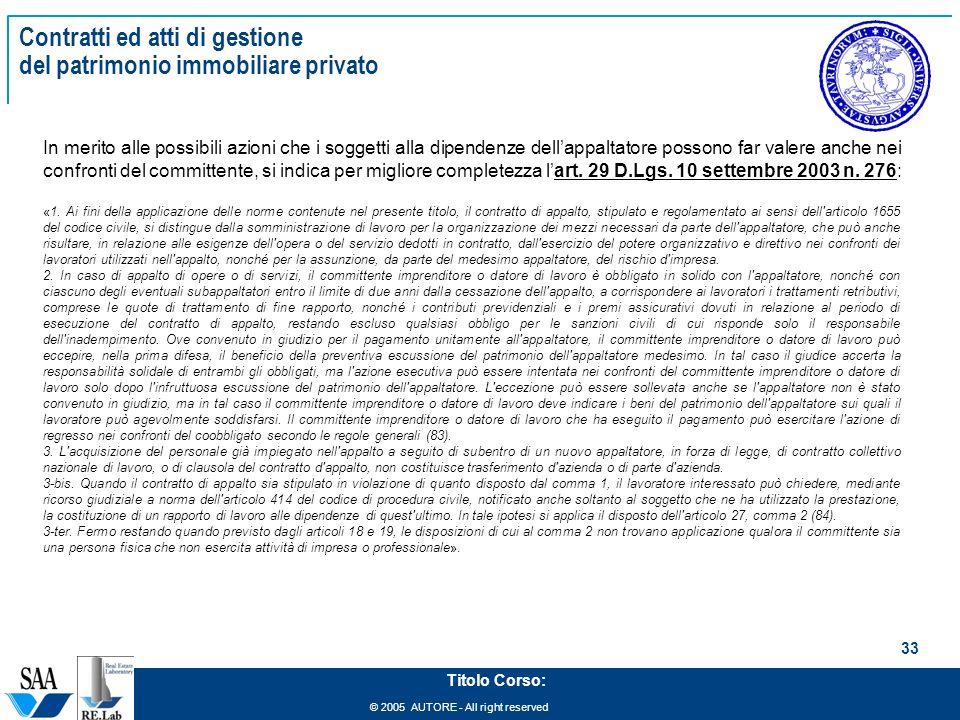 © 2005 AUTORE - All right reserved 33 Titolo Corso: Contratti ed atti di gestione del patrimonio immobiliare privato In merito alle possibili azioni c