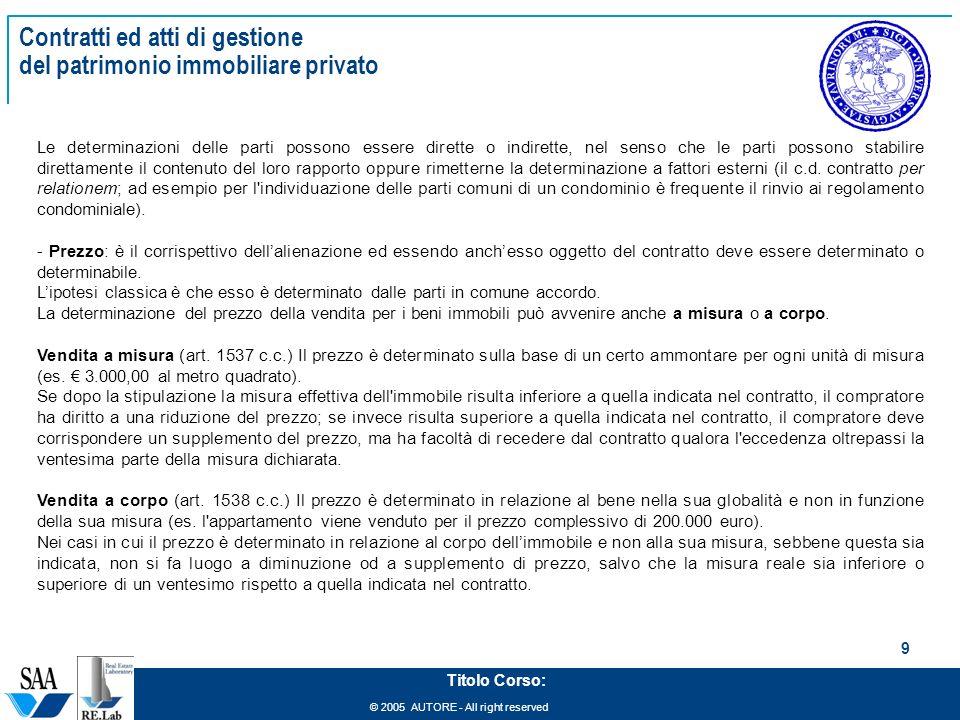 © 2005 AUTORE - All right reserved 9 Titolo Corso: Contratti ed atti di gestione del patrimonio immobiliare privato Le determinazioni delle parti poss