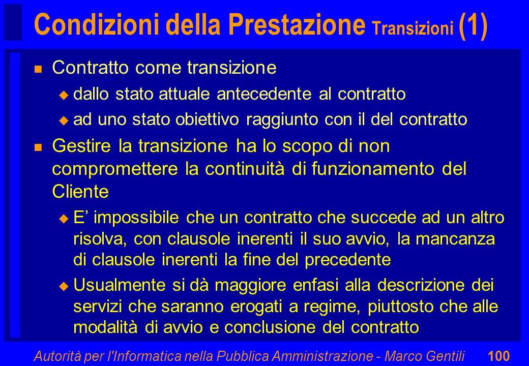 Autorità per l'Informatica nella Pubblica Amministrazione - Marco Gentili100 Condizioni della Prestazione Transizioni (1) n Contratto come transizione
