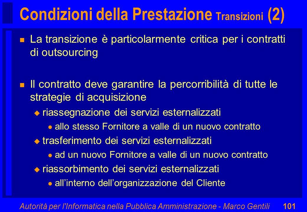 Autorità per l'Informatica nella Pubblica Amministrazione - Marco Gentili101 Condizioni della Prestazione Transizioni (2) n La transizione è particola