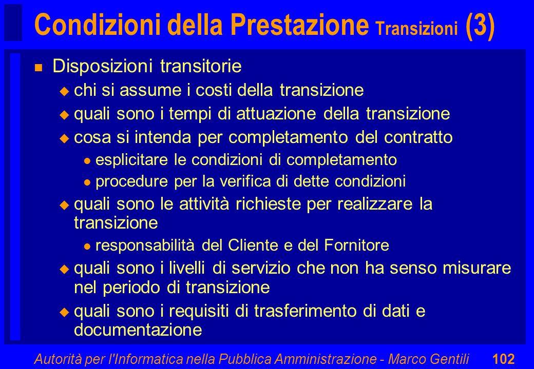 Autorità per l'Informatica nella Pubblica Amministrazione - Marco Gentili102 Condizioni della Prestazione Transizioni (3) n Disposizioni transitorie u