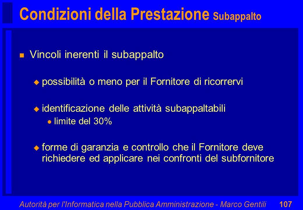 Autorità per l'Informatica nella Pubblica Amministrazione - Marco Gentili107 Condizioni della Prestazione Subappalto n Vincoli inerenti il subappalto