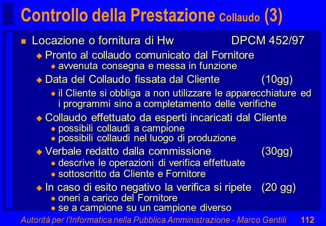 Autorità per l'Informatica nella Pubblica Amministrazione - Marco Gentili112 Controllo della Prestazione Collaudo (3) n Locazione o fornitura di HwDPC