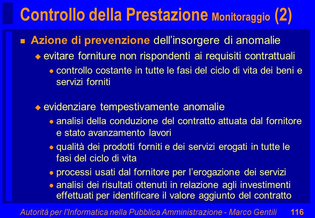 Autorità per l'Informatica nella Pubblica Amministrazione - Marco Gentili116 Controllo della Prestazione Monitoraggio (2) n Azione di prevenzione dell