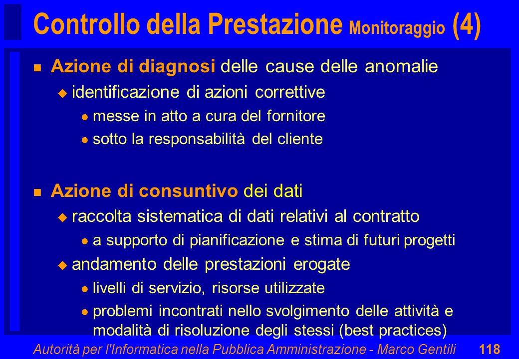 Autorità per l'Informatica nella Pubblica Amministrazione - Marco Gentili118 Controllo della Prestazione Monitoraggio (4) n Azione di diagnosi delle c