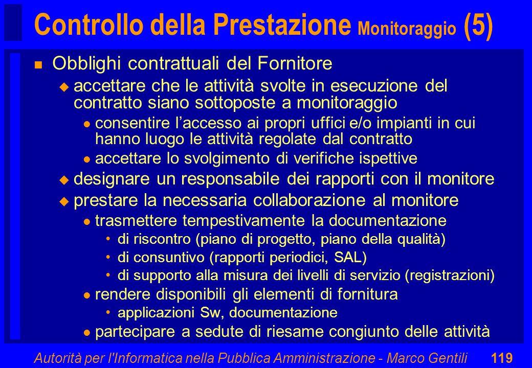 Autorità per l'Informatica nella Pubblica Amministrazione - Marco Gentili119 Controllo della Prestazione Monitoraggio (5) n Obblighi contrattuali del