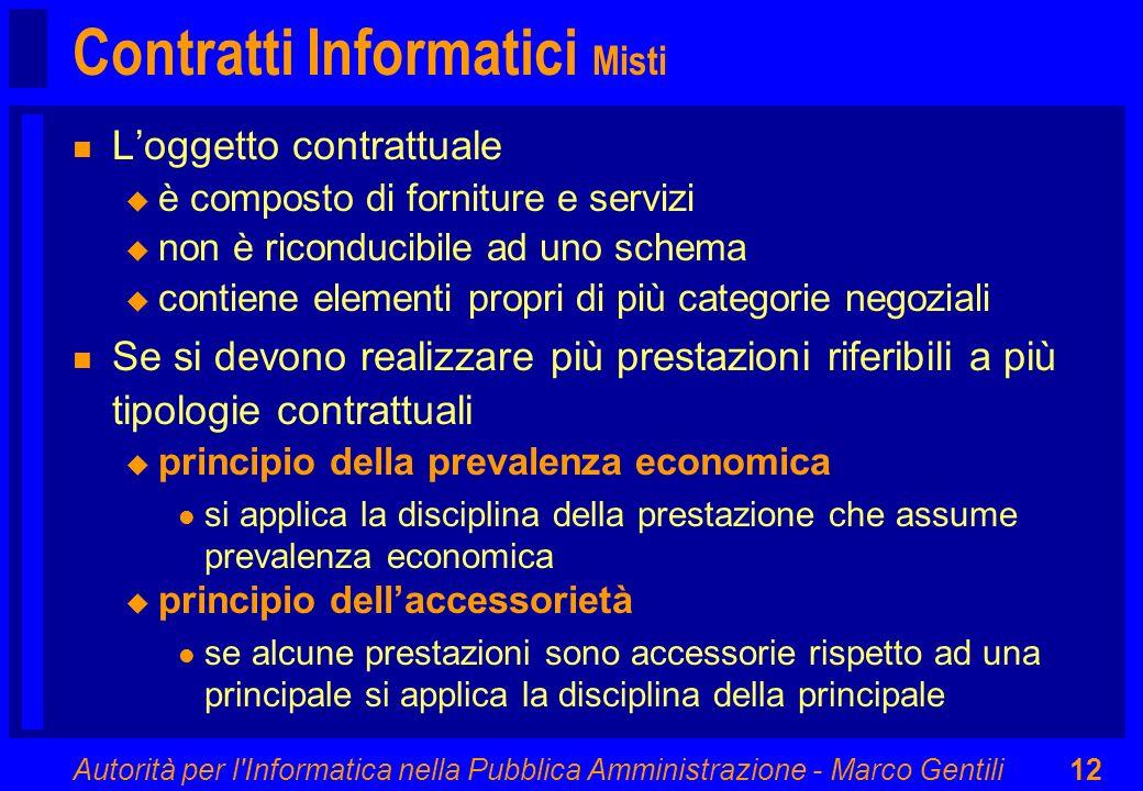 Autorità per l'Informatica nella Pubblica Amministrazione - Marco Gentili12 Contratti Informatici Misti n Loggetto contrattuale u è composto di fornit
