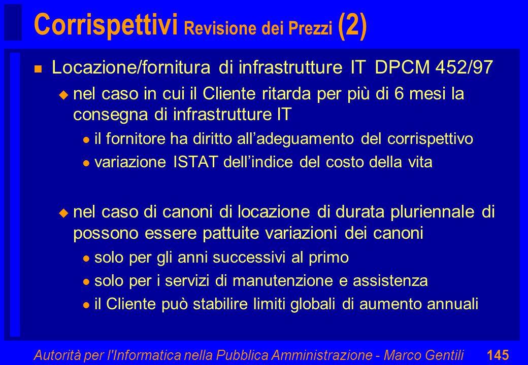 Autorità per l'Informatica nella Pubblica Amministrazione - Marco Gentili145 Corrispettivi Revisione dei Prezzi (2) n Locazione/fornitura di infrastru