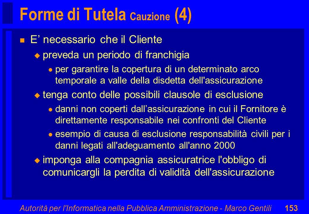Autorità per l'Informatica nella Pubblica Amministrazione - Marco Gentili153 Forme di Tutela Cauzione (4) n E necessario che il Cliente u preveda un p