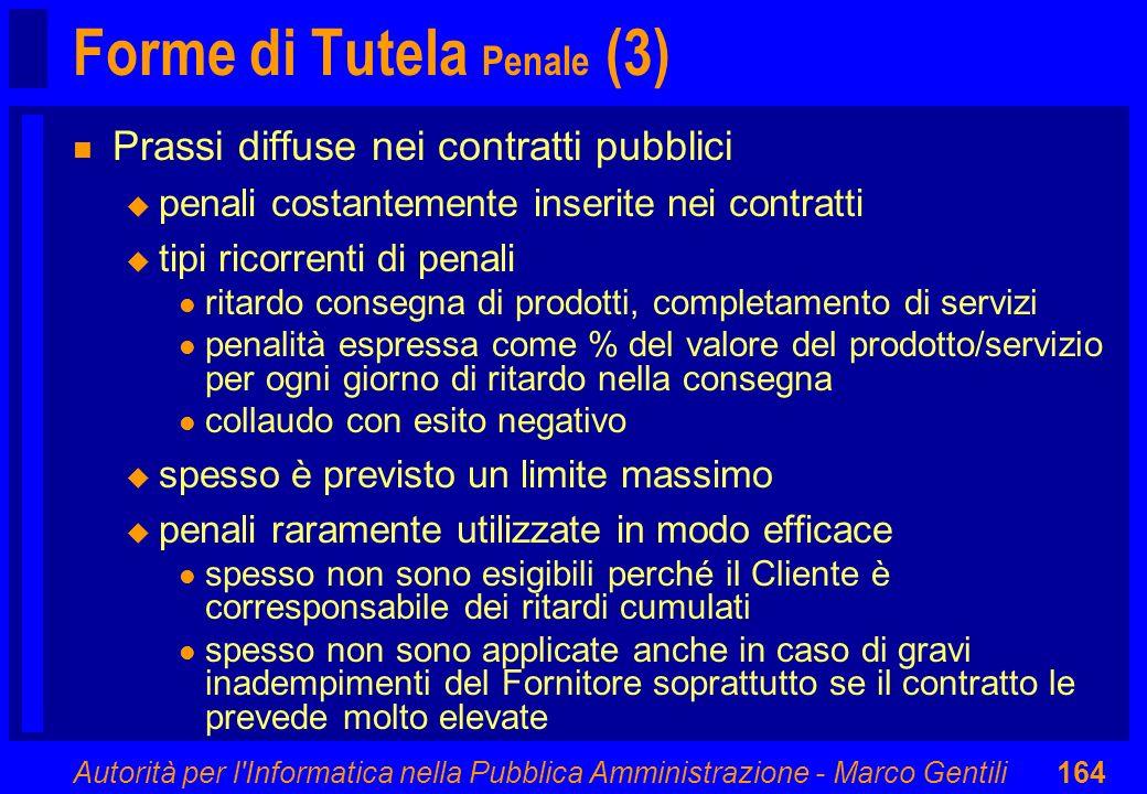 Autorità per l'Informatica nella Pubblica Amministrazione - Marco Gentili164 Forme di Tutela Penale (3) n Prassi diffuse nei contratti pubblici u pena