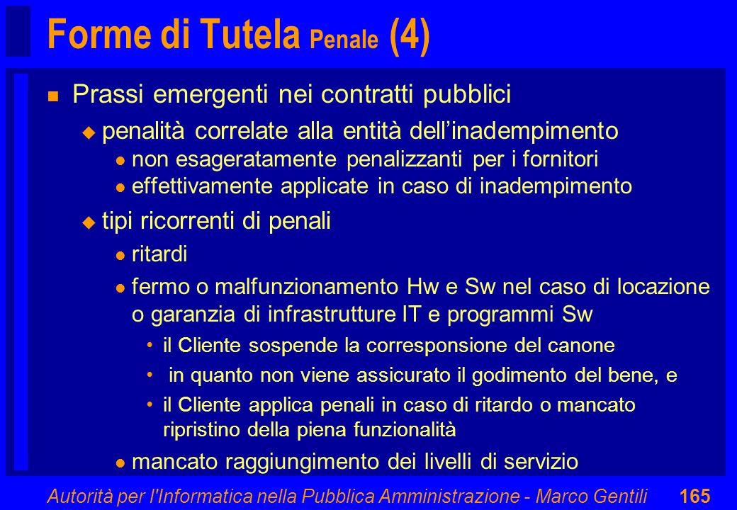 Autorità per l'Informatica nella Pubblica Amministrazione - Marco Gentili165 Forme di Tutela Penale (4) n Prassi emergenti nei contratti pubblici u pe