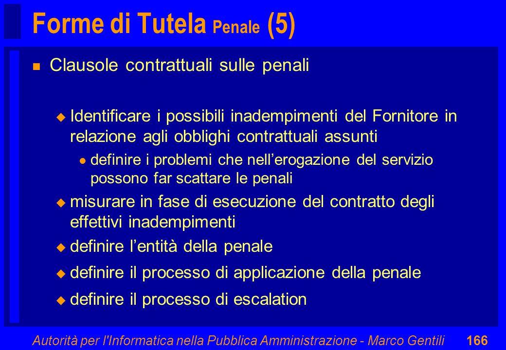 Autorità per l'Informatica nella Pubblica Amministrazione - Marco Gentili166 Forme di Tutela Penale (5) n Clausole contrattuali sulle penali u Identif