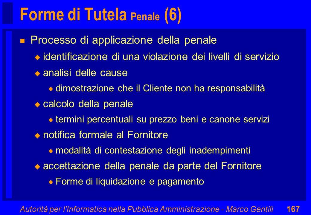 Autorità per l'Informatica nella Pubblica Amministrazione - Marco Gentili167 Forme di Tutela Penale (6) n Processo di applicazione della penale u iden
