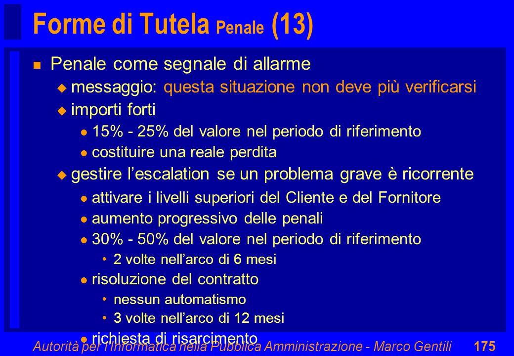 Autorità per l'Informatica nella Pubblica Amministrazione - Marco Gentili175 Forme di Tutela Penale (13) n Penale come segnale di allarme u messaggio: