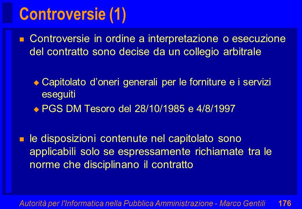 Autorità per l'Informatica nella Pubblica Amministrazione - Marco Gentili176 Controversie (1) n Controversie in ordine a interpretazione o esecuzione