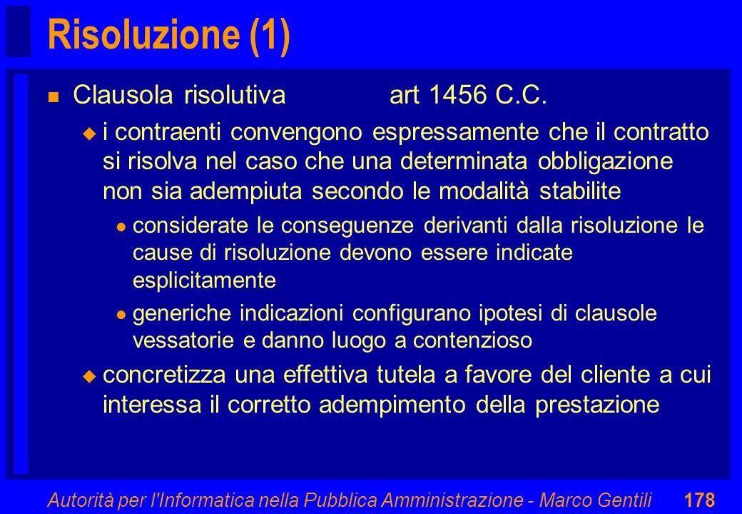 Autorità per l'Informatica nella Pubblica Amministrazione - Marco Gentili178 Risoluzione (1) n Clausola risolutiva art 1456 C.C. u i contraenti conven