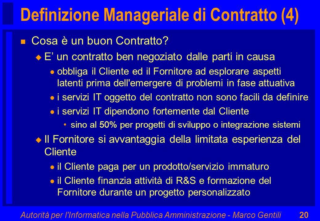 Autorità per l'Informatica nella Pubblica Amministrazione - Marco Gentili20 Definizione Manageriale di Contratto (4) n Cosa è un buon Contratto? u E u