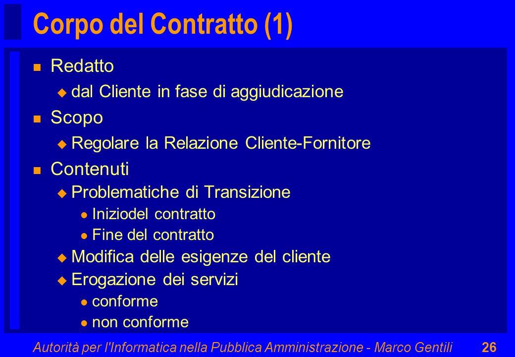 Autorità per l'Informatica nella Pubblica Amministrazione - Marco Gentili26 Corpo del Contratto (1) n Redatto u dal Cliente in fase di aggiudicazione