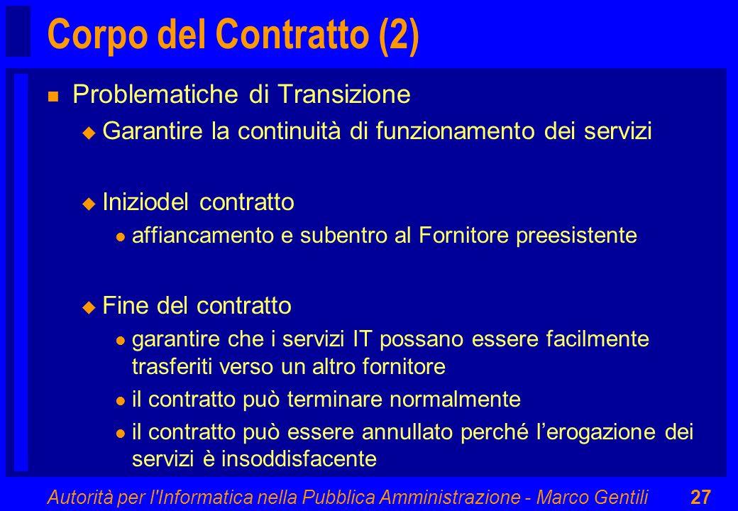 Autorità per l'Informatica nella Pubblica Amministrazione - Marco Gentili27 Corpo del Contratto (2) n Problematiche di Transizione u Garantire la cont
