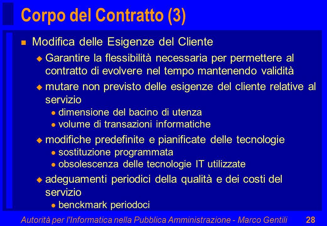 Autorità per l'Informatica nella Pubblica Amministrazione - Marco Gentili28 Corpo del Contratto (3) n Modifica delle Esigenze del Cliente u Garantire