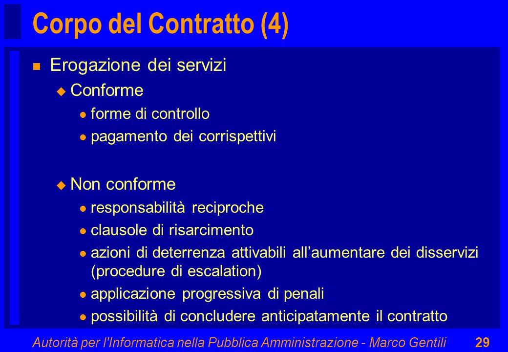 Autorità per l'Informatica nella Pubblica Amministrazione - Marco Gentili29 Corpo del Contratto (4) n Erogazione dei servizi u Conforme l forme di con