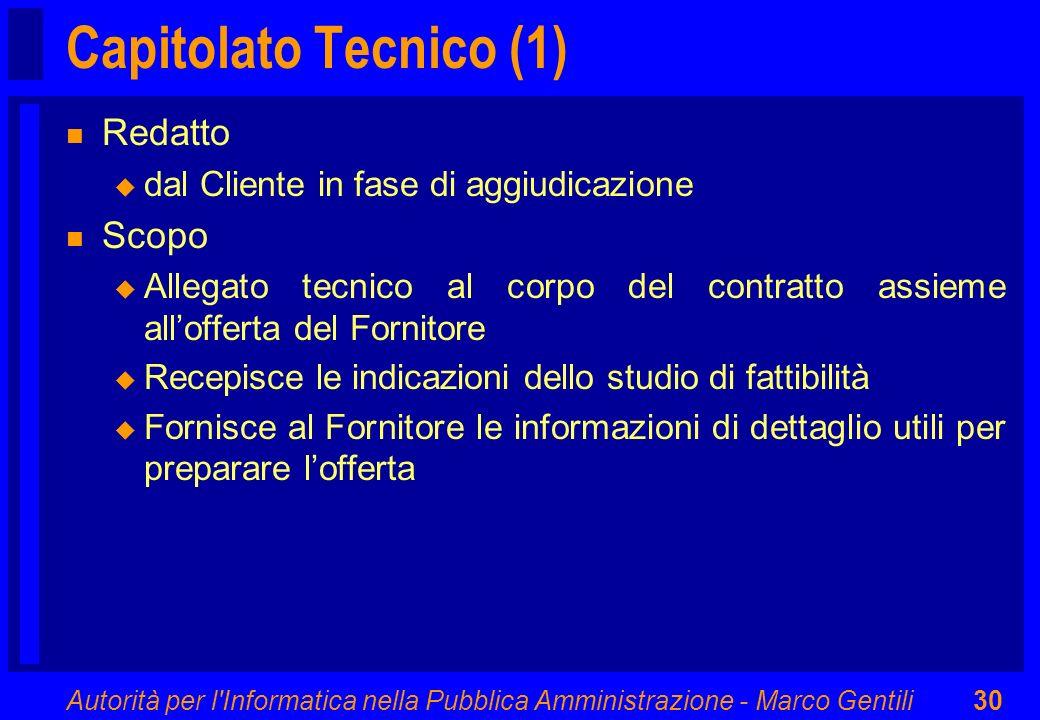 Autorità per l'Informatica nella Pubblica Amministrazione - Marco Gentili30 Capitolato Tecnico (1) n Redatto u dal Cliente in fase di aggiudicazione n