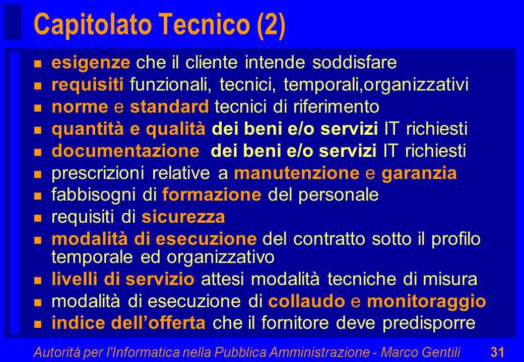 Autorità per l'Informatica nella Pubblica Amministrazione - Marco Gentili31 Capitolato Tecnico (2) n esigenze che il cliente intende soddisfare n requ