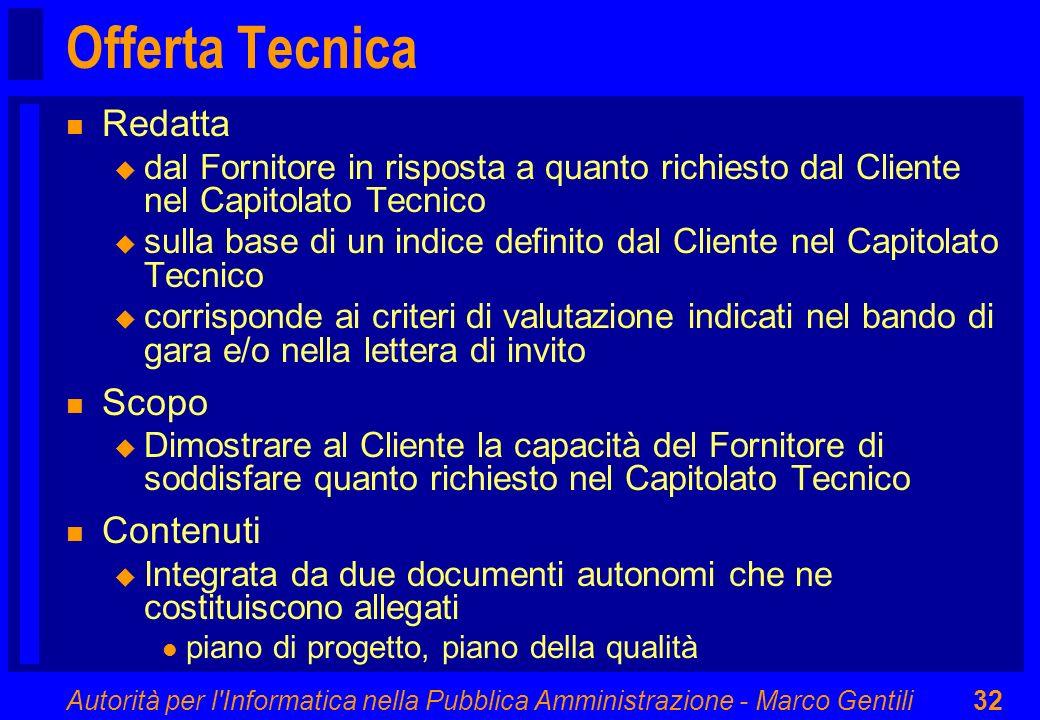 Autorità per l'Informatica nella Pubblica Amministrazione - Marco Gentili32 Offerta Tecnica n Redatta u dal Fornitore in risposta a quanto richiesto d