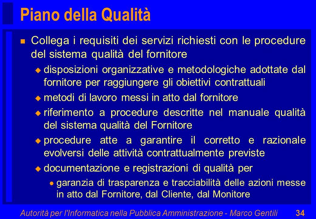 Autorità per l'Informatica nella Pubblica Amministrazione - Marco Gentili34 Piano della Qualità n Collega i requisiti dei servizi richiesti con le pro