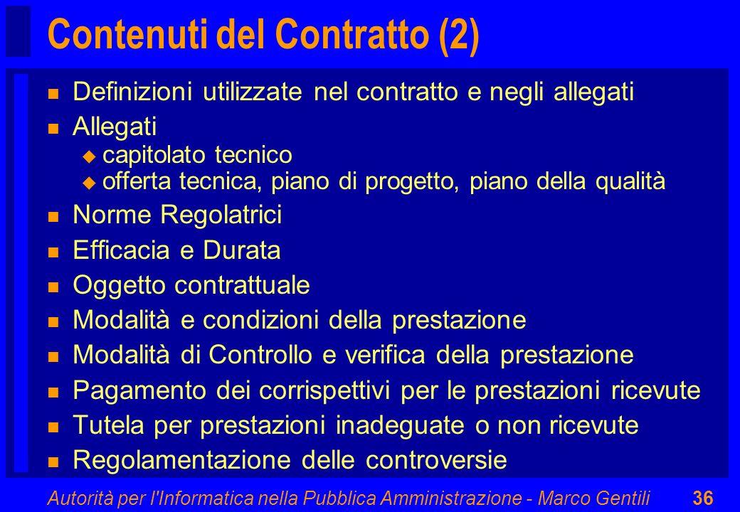 Autorità per l'Informatica nella Pubblica Amministrazione - Marco Gentili36 Contenuti del Contratto (2) n Definizioni utilizzate nel contratto e negli