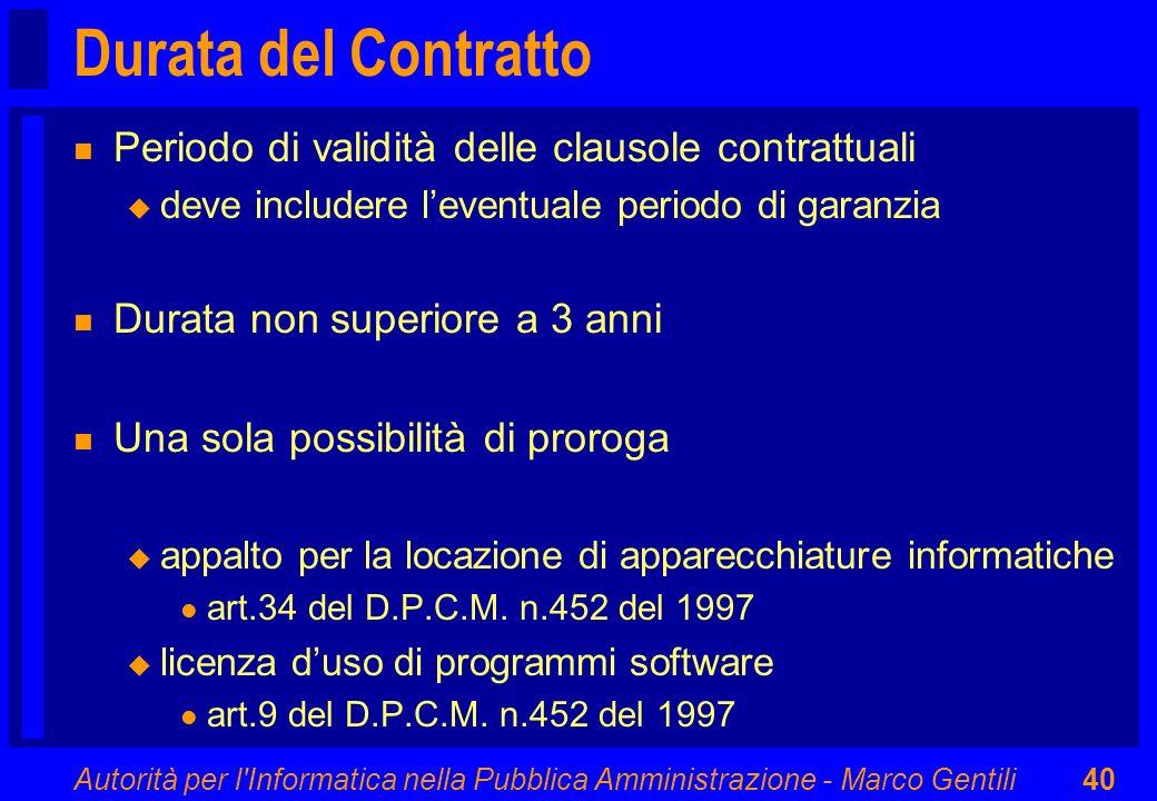 Autorità per l'Informatica nella Pubblica Amministrazione - Marco Gentili40 Durata del Contratto n Periodo di validità delle clausole contrattuali u d