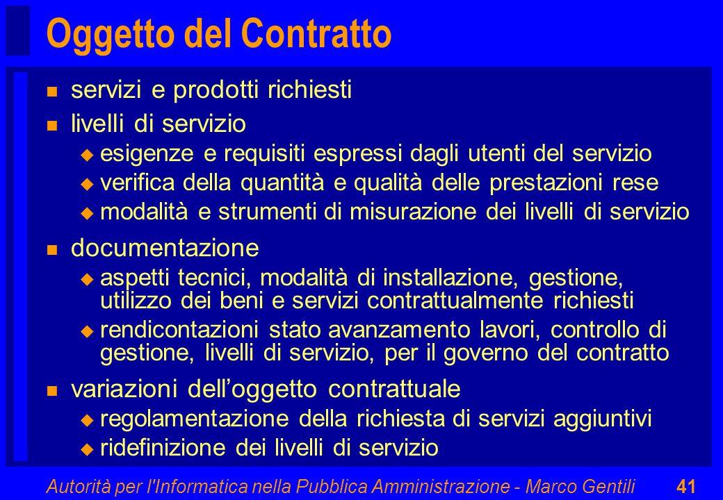 Autorità per l'Informatica nella Pubblica Amministrazione - Marco Gentili41 Oggetto del Contratto n servizi e prodotti richiesti n livelli di servizio