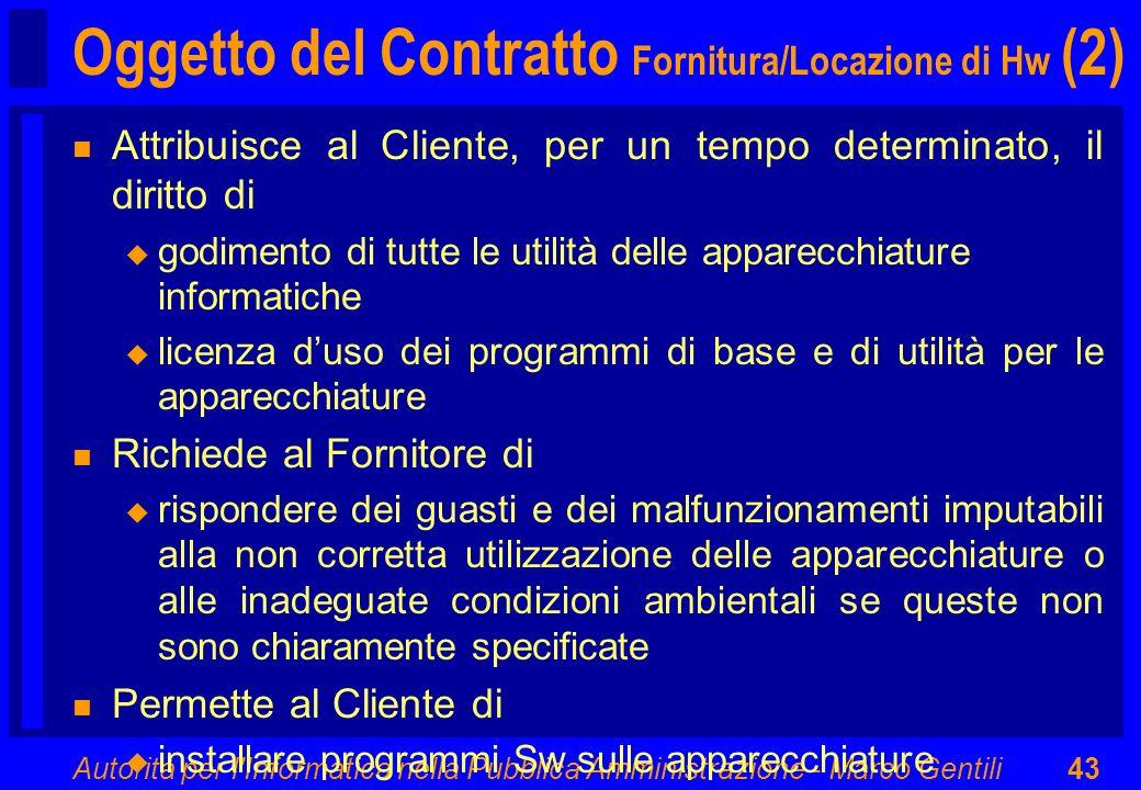 Autorità per l'Informatica nella Pubblica Amministrazione - Marco Gentili43 Oggetto del Contratto Fornitura/Locazione di Hw (2) n Attribuisce al Clien