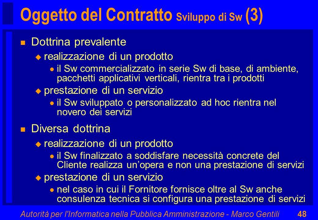 Autorità per l'Informatica nella Pubblica Amministrazione - Marco Gentili48 Oggetto del Contratto Sviluppo di Sw (3) n Dottrina prevalente u realizzaz