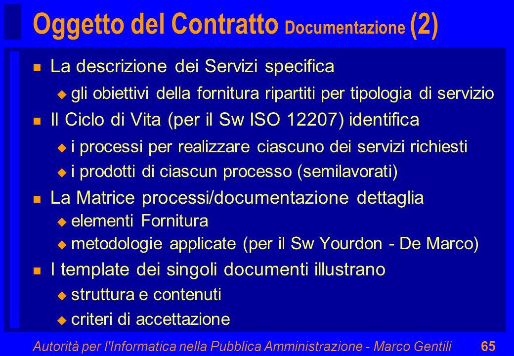 Autorità per l'Informatica nella Pubblica Amministrazione - Marco Gentili65 Oggetto del Contratto Documentazione (2) n La descrizione dei Servizi spec