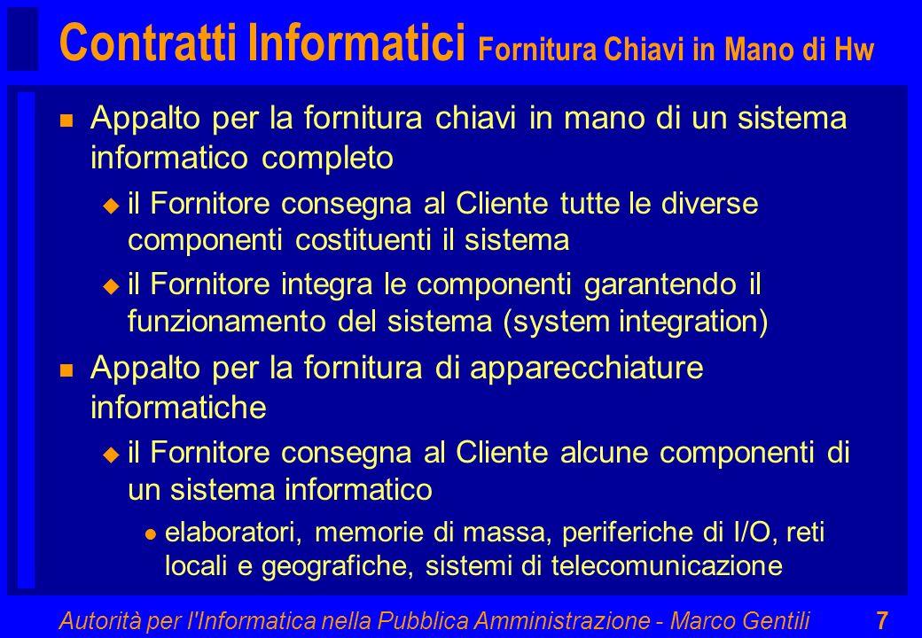 Autorità per l Informatica nella Pubblica Amministrazione - Marco Gentili78 Oggetto del Contratto Livelli di Servizio (12) n Gestione dei cambiamenti u come evolve nel tempo il servizio.