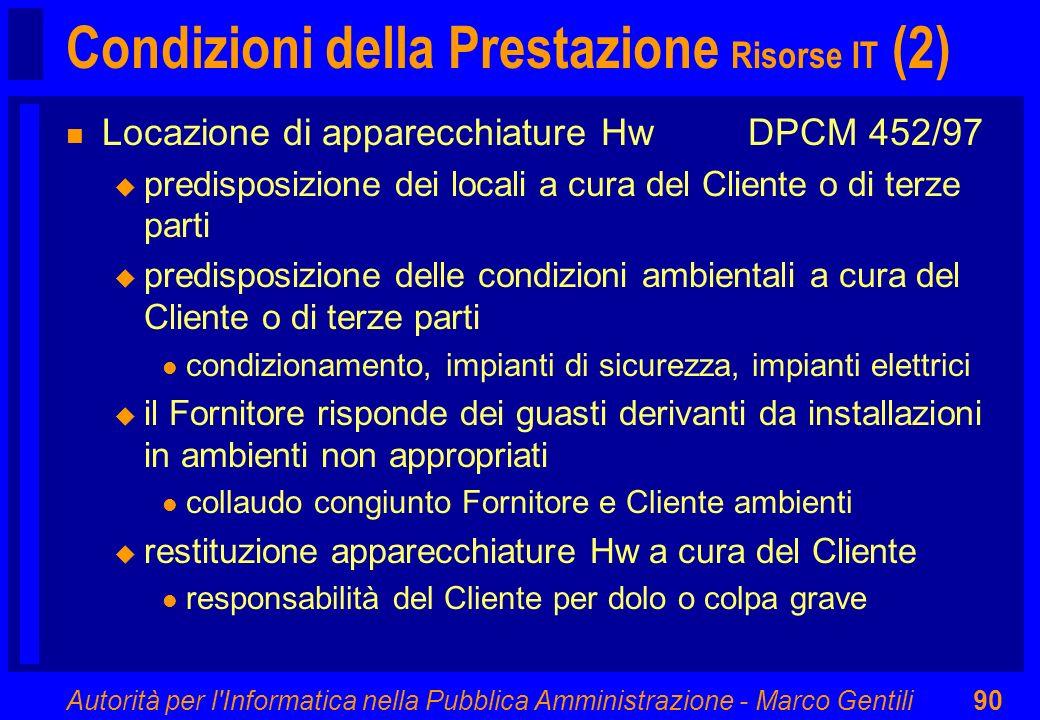 Autorità per l'Informatica nella Pubblica Amministrazione - Marco Gentili90 Condizioni della Prestazione Risorse IT (2) n Locazione di apparecchiature