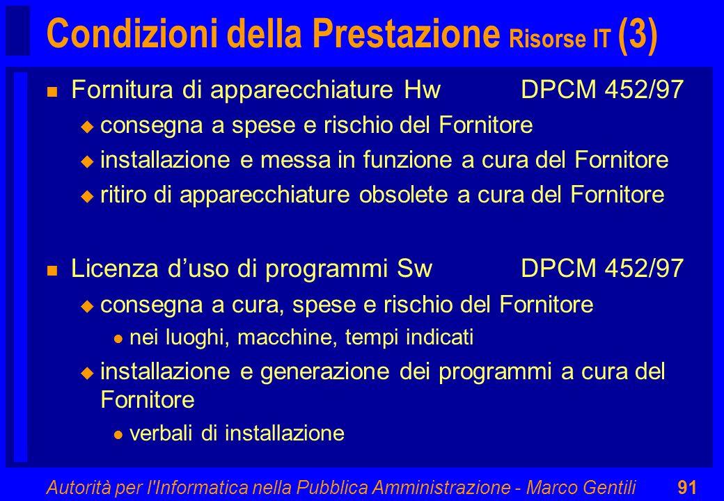 Autorità per l'Informatica nella Pubblica Amministrazione - Marco Gentili91 Condizioni della Prestazione Risorse IT (3) n Fornitura di apparecchiature