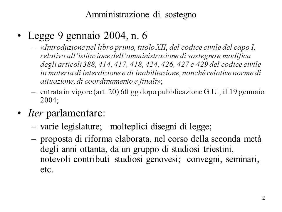 2 Amministrazione di sostegno Legge 9 gennaio 2004, n. 6 –«Introduzione nel libro primo, titolo XII, del codice civile del capo I, relativo allistituz