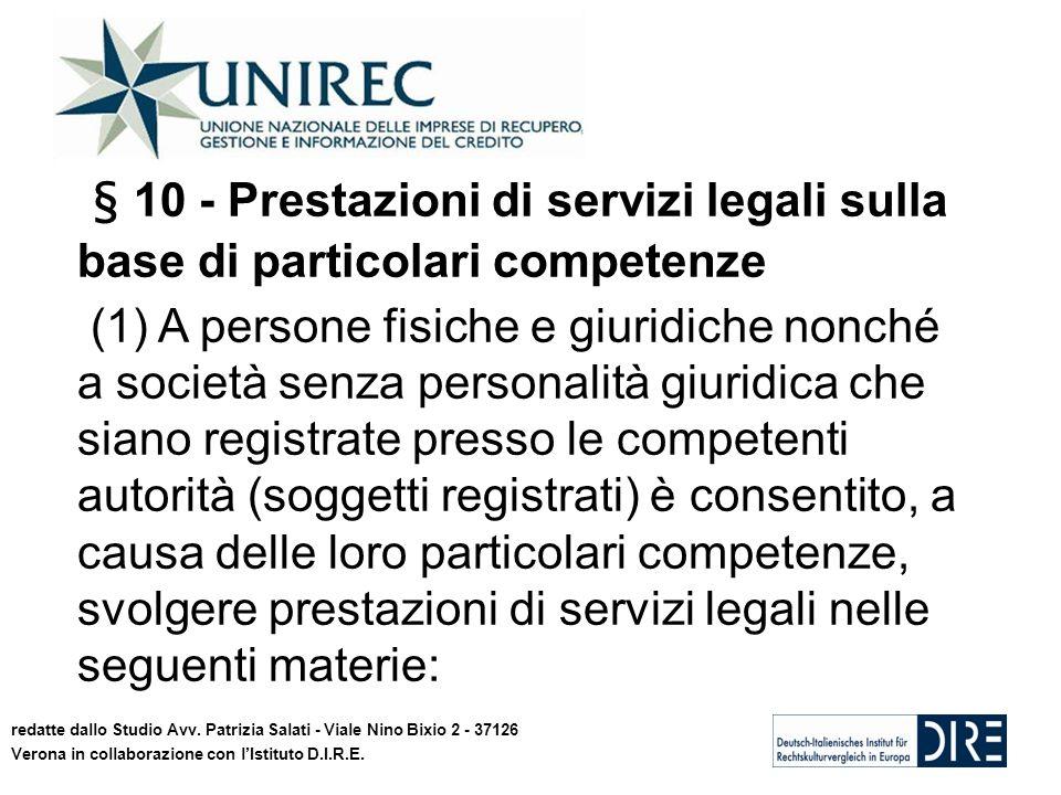13 § 10 - Prestazioni di servizi legali sulla base di particolari competenze (1) A persone fisiche e giuridiche nonché a società senza personalità giu