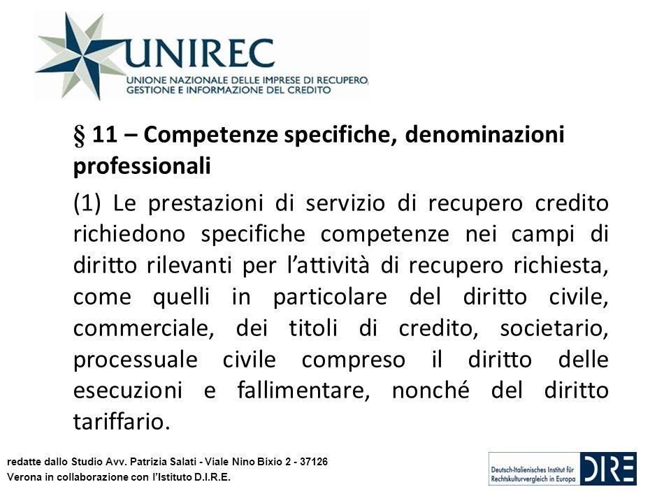 16 § 11 – Competenze specifiche, denominazioni professionali (1) Le prestazioni di servizio di recupero credito richiedono specifiche competenze nei c