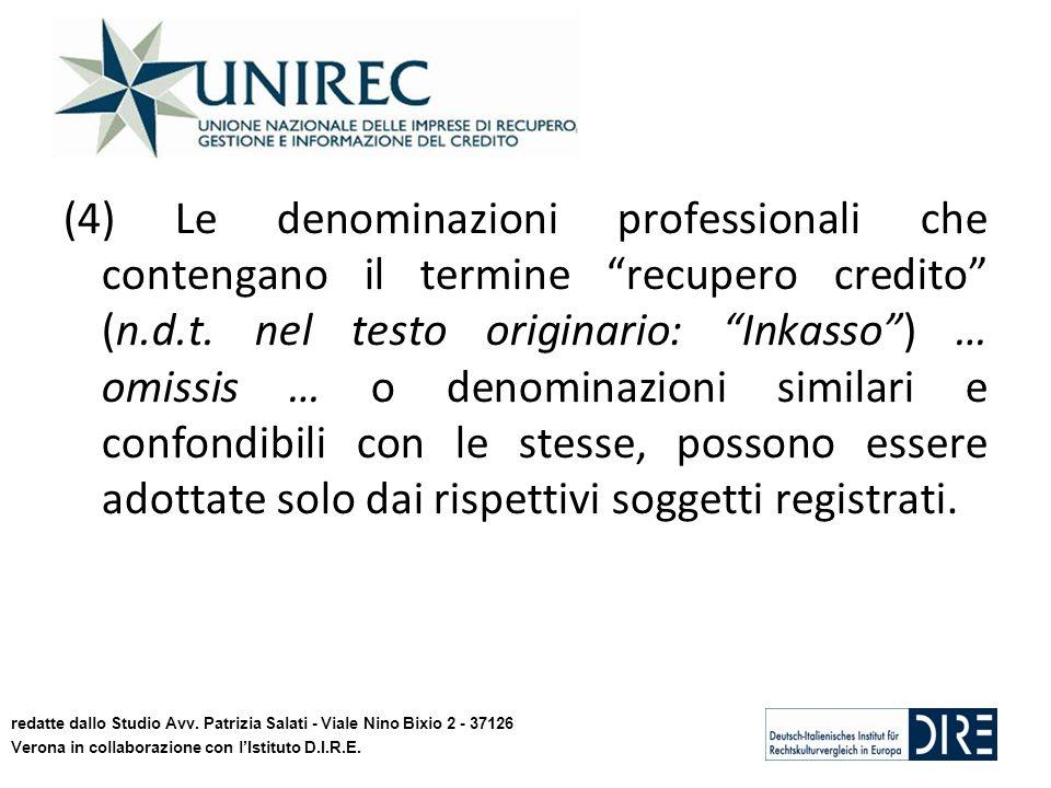 (4) Le denominazioni professionali che contengano il termine recupero credito (n.d.t. nel testo originario: Inkasso) … omissis … o denominazioni simil
